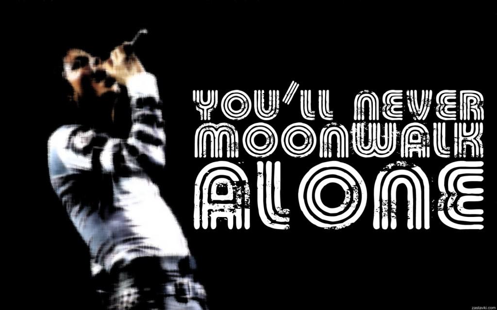 Papel de parede You'll Never Moonwalk Alone para download gratuito. Use no computador pc, mac, macbook, celular, smartphone, iPhone, onde quiser!